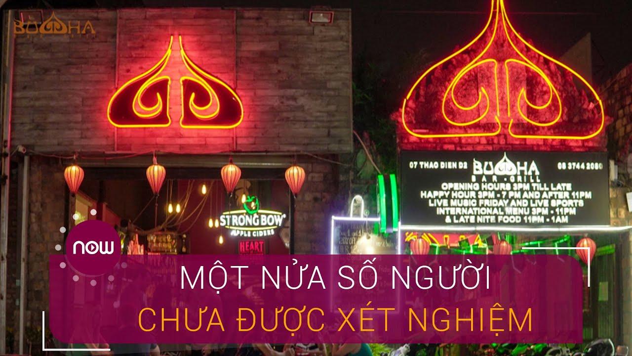 """Nhiều người ở """"ổ dịch"""" Bar Buddha chưa được xét nghiệm   VTC Now"""