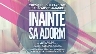 Repeat youtube video Chriss(JustUs) & Kaye Owe feat. Beatrice Iamandei - Inainte sa Adorm (HQ AUDIO)