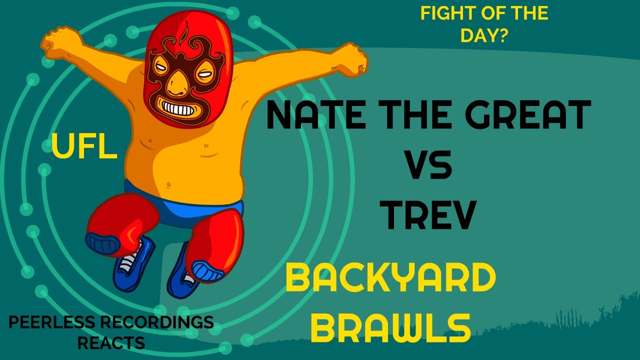 (NATE THE GREAT) Vs. (TREV) fight of the day? (REACTION) - BACKYARD BRAWLS