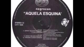 Negrocan -- Aquela Esquina (Grant Nelson Club Mix)