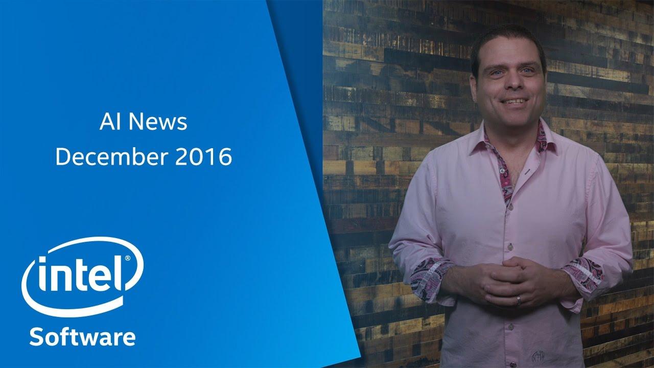 December 2016 | AI News | Intel Software