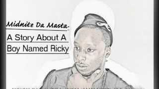 Download Video Midnite Da Masta- A Story About A Boy Named Ricky MP3 3GP MP4
