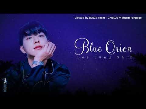 [Vietsub][FMV] Lee Jung Shin - BLUE ORION {BOICE Team}