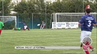 Sans frontières - Vatican : Dieu et le football - 2016/03/02