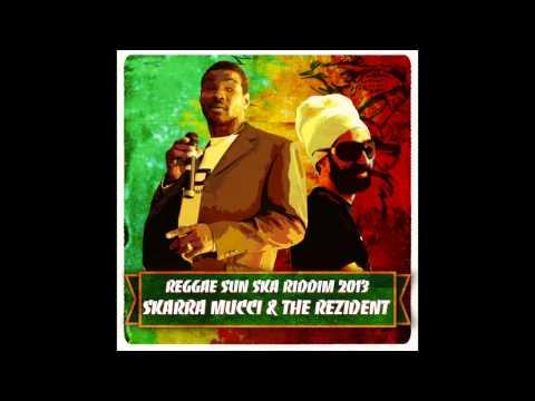 Reggae Sun Ska Riddim 2013 - Skarra Mucci & The Rezident