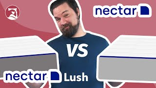 Nectar Vs Nectar Lush Mattress Review - Which Nectar Is Right For You