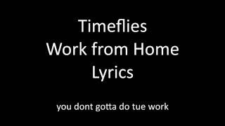 Timeflies - Work from Home Lyrics