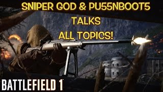 ITSREAL85 & PU55NBOOT5 DISCUSS RANDOM TOPICS WHILE WHOOPING AZZ! ( BATTLEFIELD 1 GAMEPLAY)