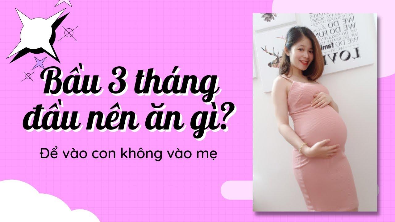 Bà Bầu Nên Ăn Gì 3 Tháng Đầu Thai Kì