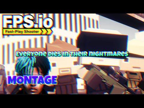 FPS.io MONTAGE | Everybody Dies In Their Nightmares