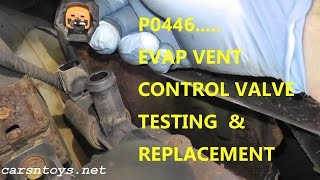 How To Test and Replace EVAP Canister Vent Control Valve P0446(Click Here to Subscribe! http://youtube.com/carsntoys Website: http://carsntoys.net Evaporative Emission (EVAP) Canister Vent Control Valve - P0446 - testing ..., 2014-09-22T03:20:22.000Z)