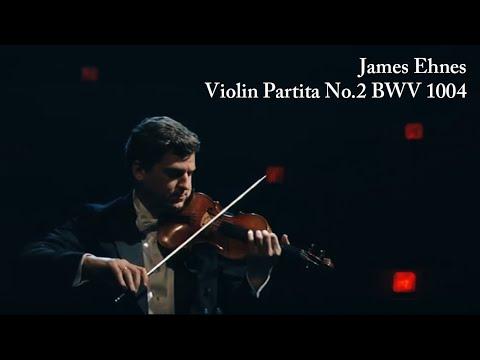 Violin Partita No.2 in D minor, BWV 1004 James Ehnes