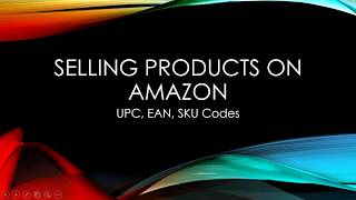 Products | Sell on Amazon | UPC, EAN, SKU Codes | Online | Earn Money | Tutorial