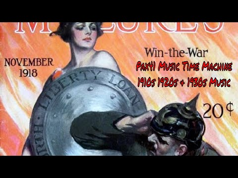 Popular 1910s Music - Great War Patriotic Songs   @Pax41