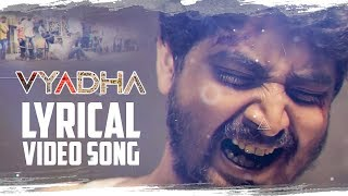 Vyadha Lyrical Video Song 2019