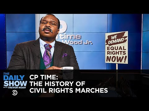 CP Time: The History of Civil Rights Marches   The Daily Show