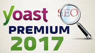 Yoast Seo Premium Tutorial 2017 | Wordpress SEO By Yoast