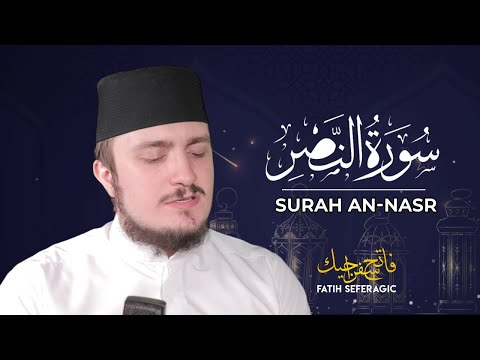 SURAH NASR (110) | Fatih Seferagic | Ramadan 2020 | Quran Recitation w English Translation