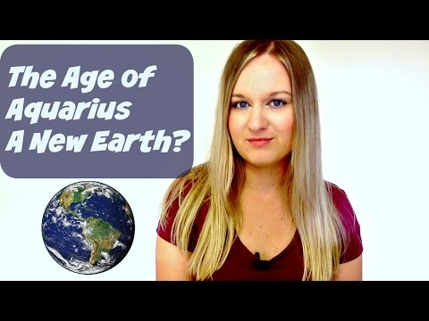 Age of Aquarius. A New Earth?