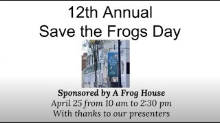 Save the Frogs Day Nature Symposium Webinar   Part I