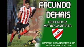 FACUNDO DEHAIS- DEFENSOR- MEDIOCAMPISTA. Independiente NQN 2019/20