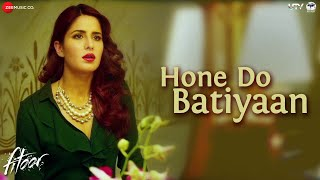 Hone Do Batiyaan Video Song - Fitoor
