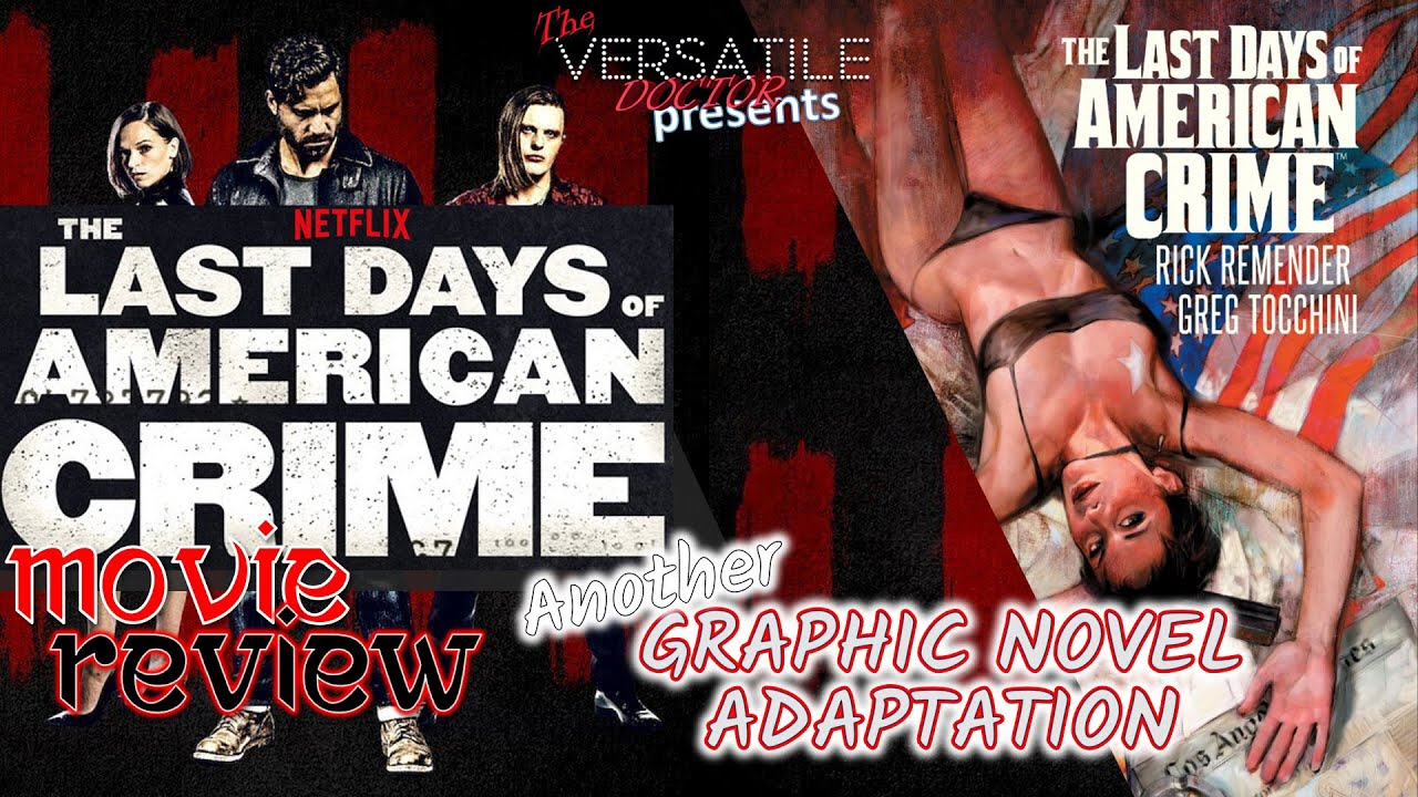Review The Last Days Of American Crime Netflix Action Film Does It Compare To The Graphic Novel Youtube