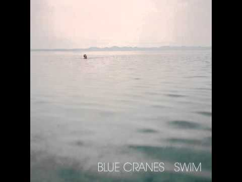 Blue Cranes - Everything Is Going to Be Okay