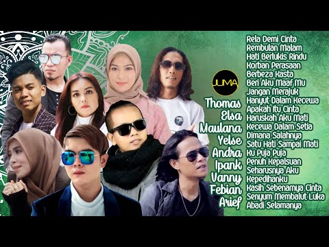 Top 20 Hits Slow Rock Elsa, Thomas, Ipank, Maulana, Yelse, Andra, Vanny, Febian, Arief Enak Didengar