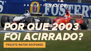 Por que em 2003 a F1 foi mais próxima do que em 02 e 04? Projeto Motor Responde #10