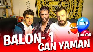 BALONLAR PATLIYOR: CAN YAMAN ANALİZİ