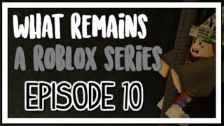 What Remains | A Roblox Series | S1E10 - Left Behind | SEASON FINALE