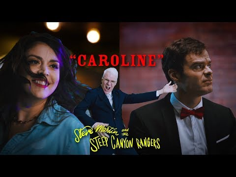 Caroline (Official Video)   Steve Martin and the Steep Canyon Rangers