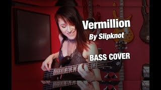 Slipknot - Vermillion Bass Cover by Nicki Tedesco