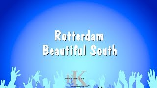 Rotterdam - Beautiful South (Karaoke Version)