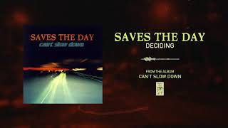 """Saves The Day """"Deciding"""""""