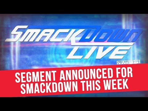 Segment Announced For Smackdown Live This Week