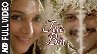 Tere Bin (Full Video Song) | Wazir (2016)