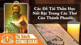 Các Đề Tài Thần Học Nổi Bật Trong Các Thư Của Thánh Phaolô - Tông Đồ Dân Ngoại | Audio Công Giáo