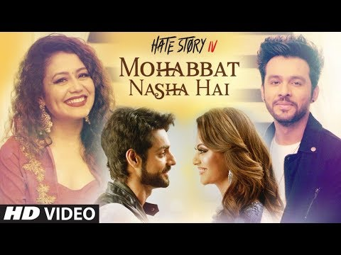 Mohabbat Nasha Hai Video Song | HATE STORY 4 |  Neha Kakkar | Tony Kakka...