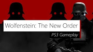 Wolfenstein: The New Order | PS3 Gameplay