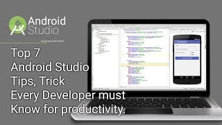 Android Studio Tips,Tricks,shortcuts that every developer must know