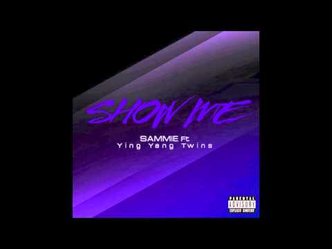 Sammie - Show Me (Feat. Ying Yang Twins)