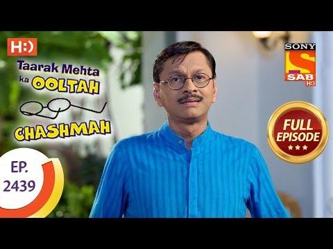 Taarak Mehta Ka Ooltah Chashmah – Ep 2439 – Full Episode – 5th April, 2018