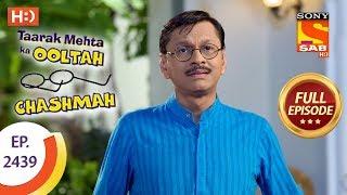 Taarak Mehta Ka Ooltah Chashmah - Ep 2439 - Full Episode - 5th April, 2018