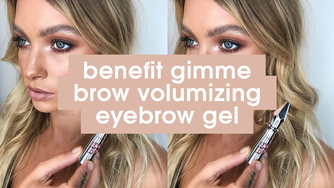 f932a307026 Beauty Product of the Week: Benefit Gimme Brow Volumizing Eyebrow Gel