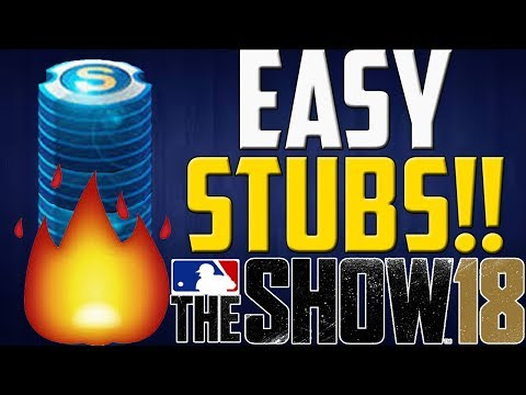 THE EASIEST WAY TO MAKE 1 MILLION STUBS IN MLB THE SHOW 18!