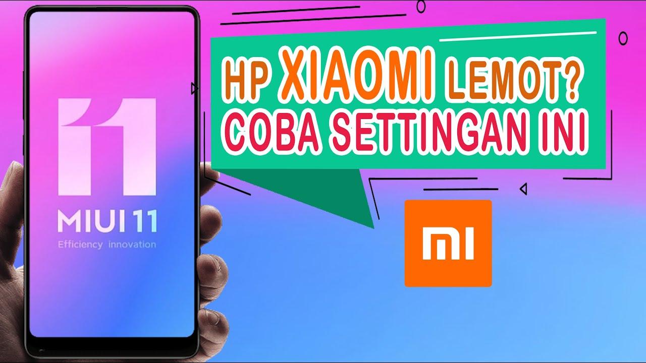Cara Agar Xiaomi Tidak Lemot Pengaturan Meningkatkan Kinerja Hp Xiaomi Youtube