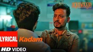 Kadam Lyrical Video Song |  Karwaan | Irrfan Khan, Dulquer Salmaan, Mithila Palkar | Prateek Kuhad