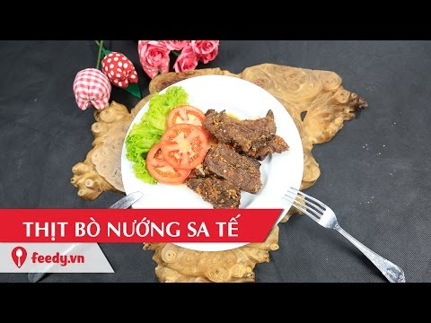 Hướng dẫn cách làm thịt bò nướng sa tế - Grilled beef with satay với #Feedy